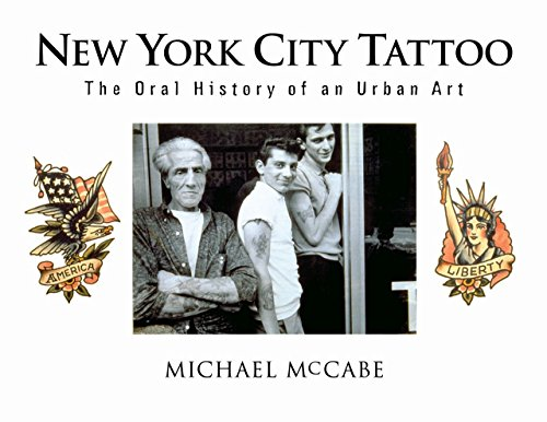 New York City Tattoo: The Oral History of an Urban Art por Michael Mccabe