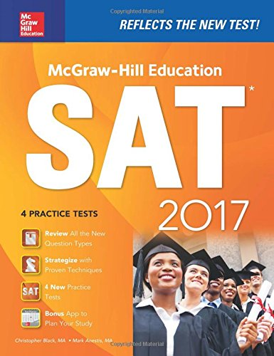 McGraw-Hill Education SAT 2017 Edition (McGraw Hill's SAT)