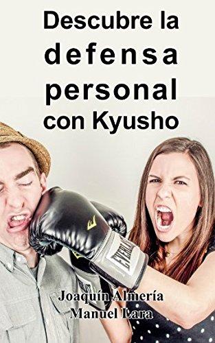 Descubre La Defensa Personal Con Kyusho por Joaquín Almería