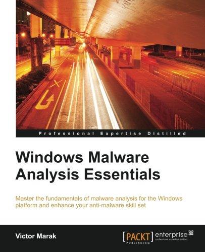 Preisvergleich Produktbild Windows Malware Analysis Essentials: Master the fundamentals of malware analysis for the Windows platform and enhance your anti-malware skill set