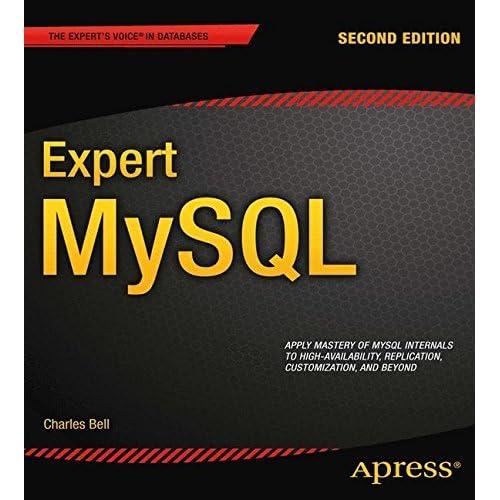 Expert MySQL (Expert's Voice in Databases) by Charles Bell(2012-12-24)