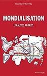 Mondialisation. Un autre regard par de Germay