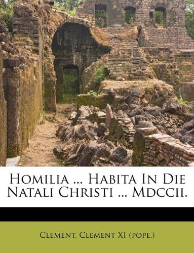 Homilia ... Habita In Die Natali Christi ... Mdccii.