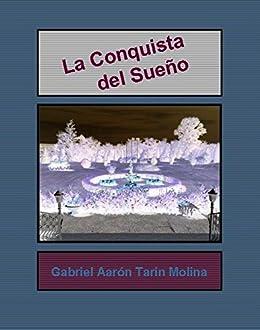 La Conquista del Sueño de [Molina, Gabriel Aarón Tarín]