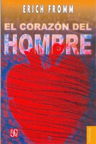 El corazón del hombre: su potencia para el bien y para el mal (Colec Popular) por Erich Fromm