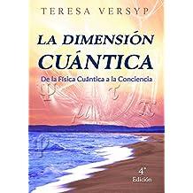 La Dimensión Cuántica De La Física Cuántica A La Conciencia 4a Edición