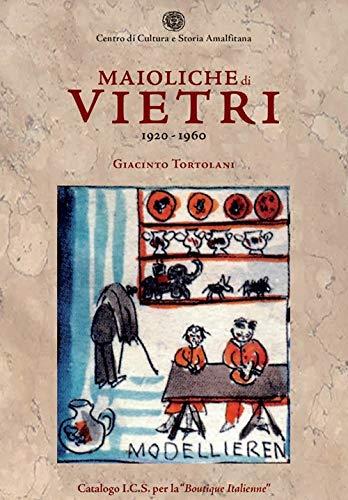 Maioliche di Vietri. 1920-1960