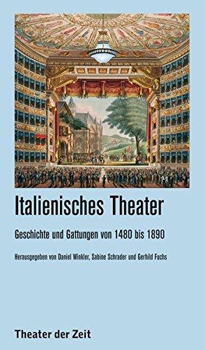 Italienisches Theater: Geschichte und Gattungen von 1480 bis 1890 (Recherchen)