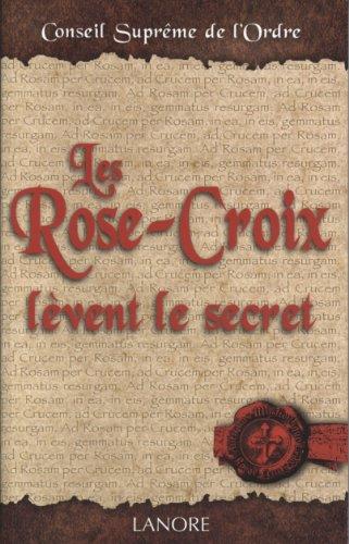 Les Rose-Croix lvent le secret