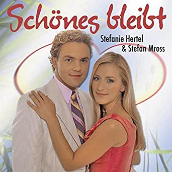Schönes bleibt von Stefanie Hertel & Stefan Mross bei ...