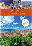 In Europa unterwegs Wochenkalender 2020 - Wandkalender - Format 21,0 x 29,7 cm: Mit 53 Freizeit- und Ausflugstipps -