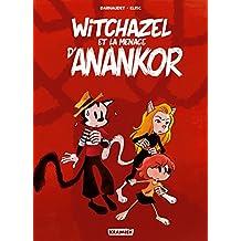 Witchazel T3: La menace d'Anankor