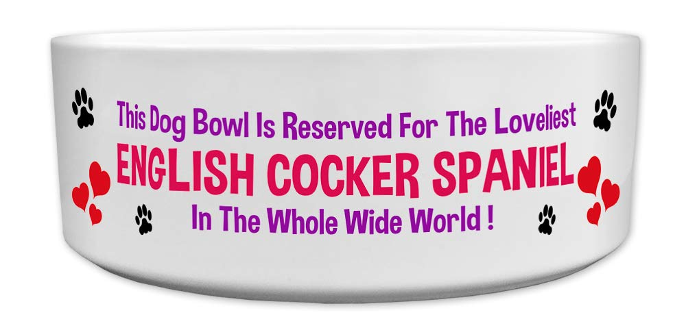 'This Dog Bowl Is Reserved For The Loveliest English Cocker Spaniel In The Whole Wide World', Dog Breed Theme, Ceramic Bowl, Size 176mm D x 72mm H approximately.