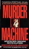Murder Machine: A True Story of Murder, Madness, and the Mafia (Onyx)