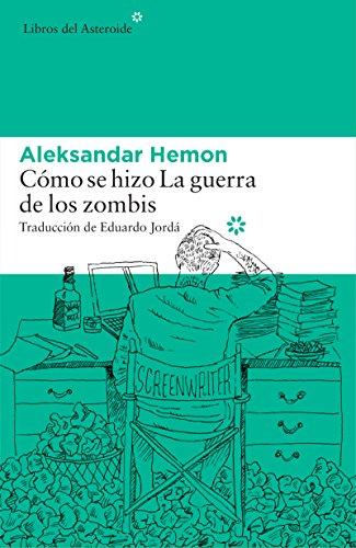 Cómo se hizo La guerra de los zombis (Libros del Asteroide nº 166 ...