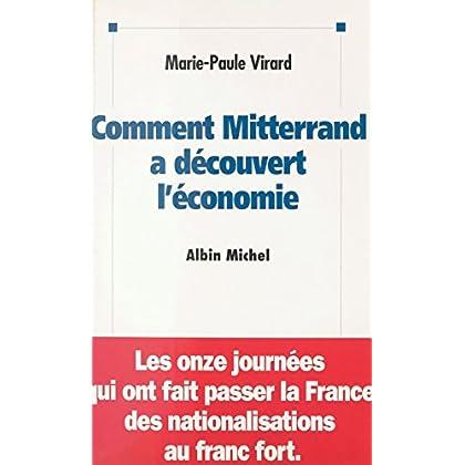 Comment Mitterrand a découvert l'économie : les onze journées qui ont fait passer la France des nationalisations au franc fort