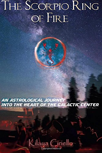 The Scorpio Ring of Fire: An Astrological Journey into the Heart of the Galactic Center