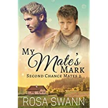 My Mate's Mark (Second Chance Mates 2): MM Alpha/Omega Mpreg Romance