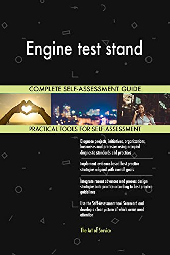 Engine test stand All-Inclusive Self-Assessment - More than 700 Success Criteria, Instant Visual Insights, Comprehensive Spreadsheet Dashboard, Auto-Prioritized for Quick Results