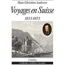 Voyages en Suisse : Journal 1833-1873