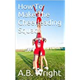 How To Make The Cheerleading Squad (English Edition)