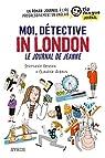 Moi, détective in London - Le journal de Jeanne par Benson