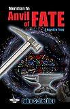 Anvil of Fate (Meridian Series Book 4)