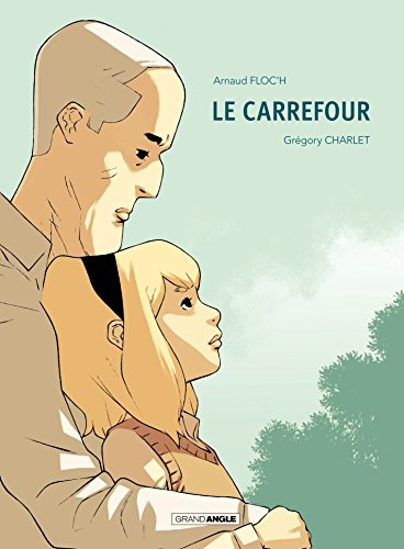 le-carrefour-grand-angle-french-edition