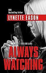 Always Watching (Elite Guardians) by Lynette Eason (2016-06-17)