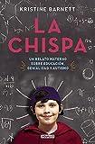 La chispa: Un relato materno sobre educación, genialidad y autismo (Punto de...