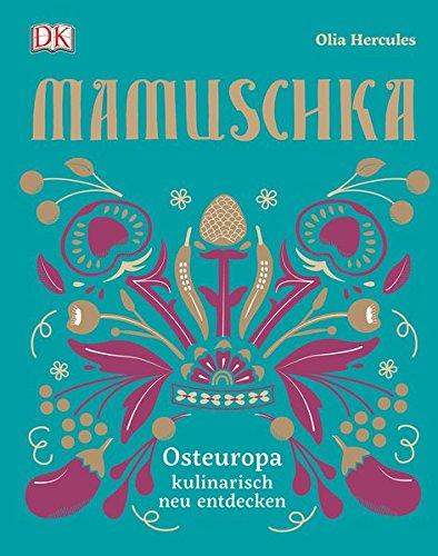 Mamuschka: Osteuropa kulinarisch entdecken (Polnische Küche)