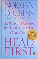 Head First: The Biology of Hope and the Healing Power of the Human Spirit