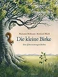 Die kleine Birke: Eine Jahreszeitengeschichte