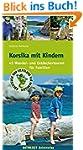 Korsika mit Kindern: 45 Wander- und E...