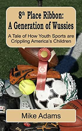8th Place Ribbon: A Generation of Wussies: A Tale of How ...
