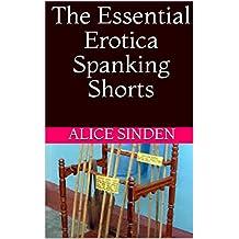The Essential Erotica Spanking Shorts (English Edition)