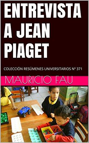 entrevista-a-jean-piaget-coleccion-resumenes-universitarios-n-371