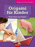 Origami für Kinder - Tolle Ideen aus Papier: kinderleicht & kreativ - ab 8 Jahren