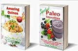 Delicious Superfood Cookbook Bundle: Amazing Quinoa Recipes and Vegan Paleo Smoothies for Better Health and Easy Weight Loss (Quick and Easy Gluten-free Recipes 9)