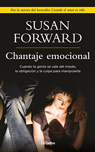 Chantaje Emocional / Emotional Blackmail por Susan Forward