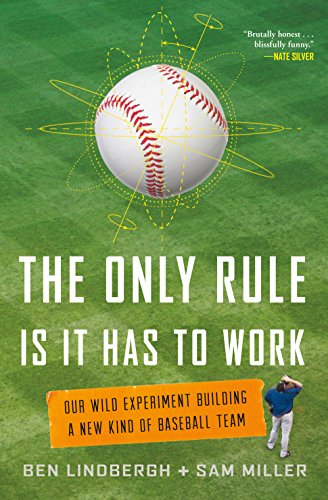 Has to Work: Our Wild Experiment Building a New Kind of Baseball Team (English Edition) ()