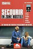 Secourir en zone hostile - Se traiter ou traiter efficacement un blessé