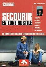 Secourir en zone hostile - Se traiter ou traiter efficacement un blessé de Joël Schuermans