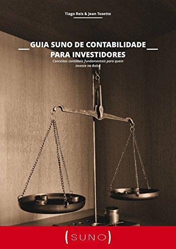 Guia Suno De Contabilidade Para Investidores: Conceitos contábeis fundamentais para quem investe na Bolsa (Portuguese Edition) por Tiago Reis