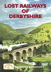 Lost Railways of Derbyshire