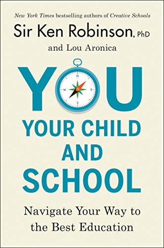 You, Your Child, and School: Navigate Your Way to the Best Education (English Edition)