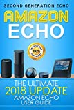 Amazon Echo: The Ultimate 2017 Updated Amazon Echo User Guide: Volume 2
