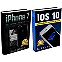 iPhone 7: iOS 10: An Ultimate Guide To Apple's Latest Mobile Device and iOS Version (Bundle) (English Edition)