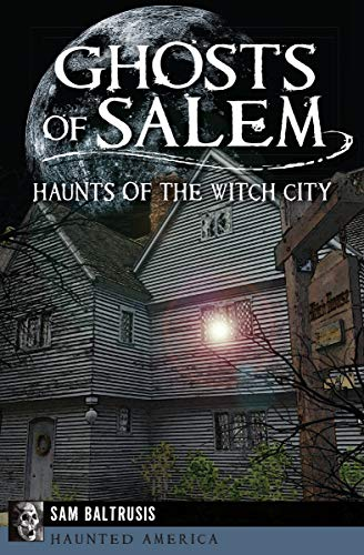 Ghosts of Salem: Haunts of the Witch City (Haunted America) (English Edition)