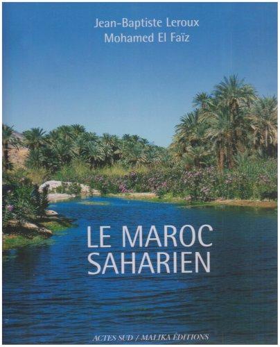 Le Maroc saharien : Un patrimoine d'eau, de palmes et d'ingniosit humaine, dition bilingue franais-espagnol